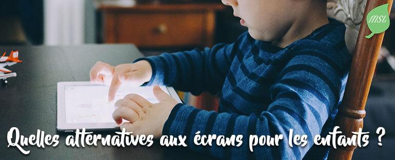 Alternatives aux écrans pour les enfants